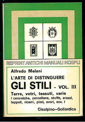 MELANI ALFREDO L'ARTE DI DISTINGUERE GLI STILI VOL. III REPRINT MANUALI HOEPLI