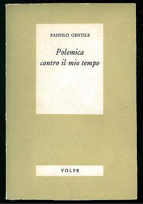 GENTILE PANFILO POLEMICA CONTRO IL MIO TEMPO VOLPE  1965 POLITICA STORIA