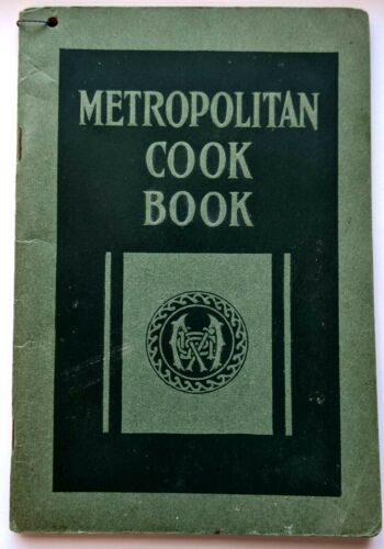 1918 Metropolitan Life Insurance Co Cook Book Desserts Meat Main Dishes Soups