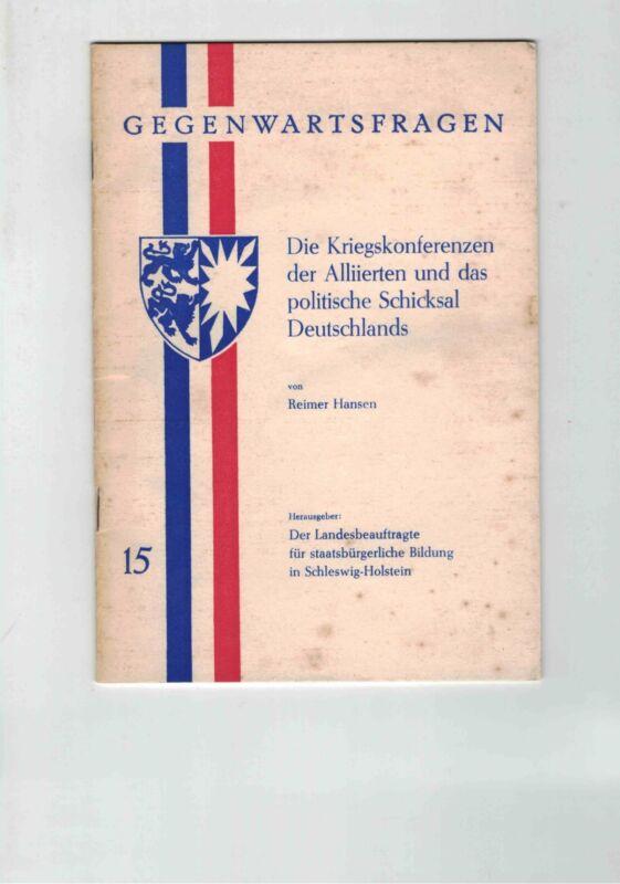 GEGENWARTSFRAGEN Die Kriegskonferenzen der Alliierten