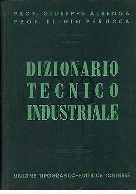 ALBENGA GIUSEPPE PERUCCA ELIGIO DIZIONARIO TECNICO INDUSTRIALE UTET 1937 2 VOLL.