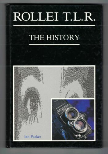 ROLLEI TLR THE HISTORY BY IAN PARKER BOOK - NEW HARDCOVER COPY