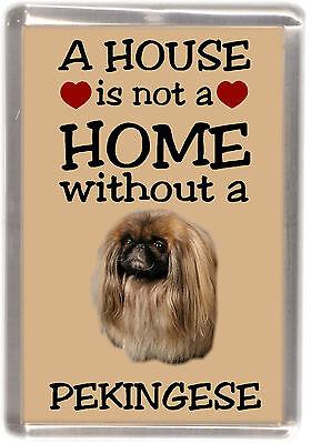"Pekingese Dog Fridge Magnet ""A HOUSE IS NOT A HOME"" by Starprint"