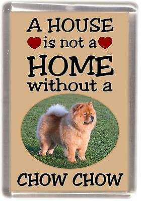 "Chow Chow No. 1 Fridge Magnet ""A HOUSE IS NOT A HOME"" by Starprint"
