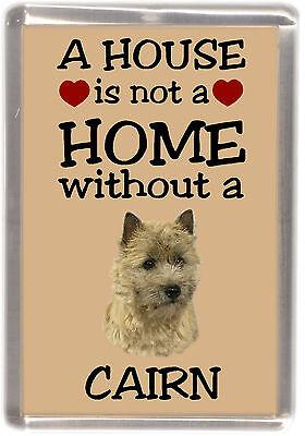 "Cairn Terrier Dog Fridge Magnet ""A HOUSE IS NOT A HOME"" by Starprint"
