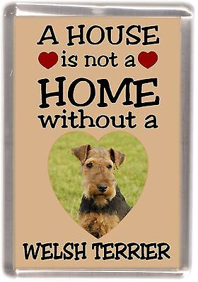 "Welsh Terrier Dog Fridge Magnet ""A HOUSE IS NOT A HOME"" by Starprint"