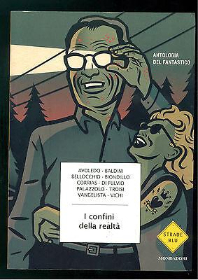AVOLEDO BALDINI BELLOCCHIO BIONDILLO I CONFINI DELLA REALTA' MONDADORI 2008