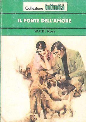 IL PONTE DELL'AMORE - W.E.D. ROSS - INTIMITA' N° 212