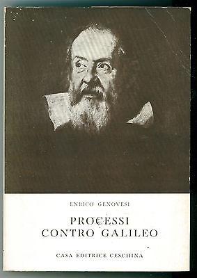GENOVESI ENRICO PROCESSI CONTRO GALILEO CESCHINA 1966 STORIA ASTRONOMIA