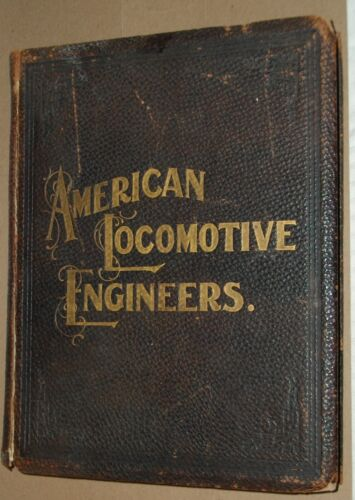 ***EARLY 1899 AMERICAN LOCOMOTIVE ENGINEERS HC BOOK***ERIE RAILWAY EDITION