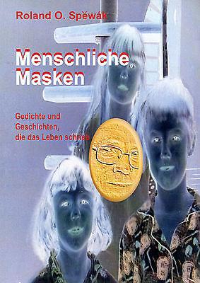 MENSCHLICHE MASKEN - Gedichte und Geschichten mit Roland O. Spewak - NEU OVP