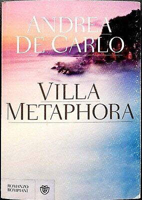 Andrea De Carlo, Villa Metaphora, Ed. Bompiani, 2012