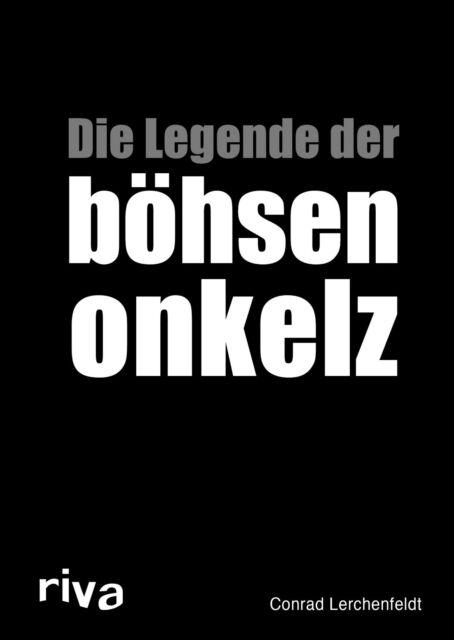 Die Legende der Böhsen Onkelz Biografie Geschichte BÖHSE-ONKELZ Band Buch NEU