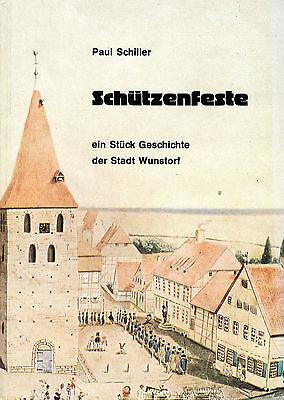 Schiller, Schützenfest: e Stück Geschichte d Stadt Wunstorf, Schützenwesen, 1986