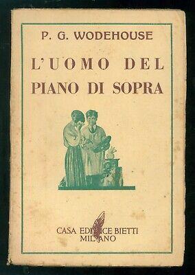 WODEHOUSE PELHAM GRENVILLE L'UOMO DEL PIANO DI SOPRA BIETTI 1942 UMORISMO