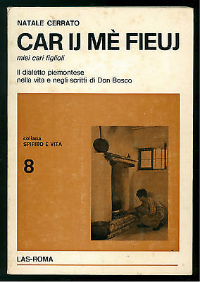 CERRATO NATALE CAR IJ ME FIEUJ LAS 1982 DIALETTO PIEMONTESE NELLA VITA DON BOSCO