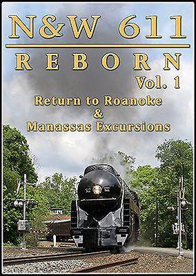NORFOLK & WESTERN 611 REBORN VOL 1 STEAM TRAIN VIDEOS NEW DVD VIDEO