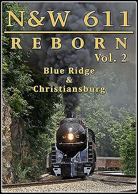 NORFOLK & WESTERN 611 REBORN VOL 2 STEAM TRAIN VIDEOS NEW DVD VIDEO