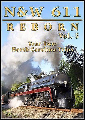 NORFOLK & WESTERN 611 REBORN VOL 3 STEAM TRAIN VIDEOS NEW DVD VIDEO