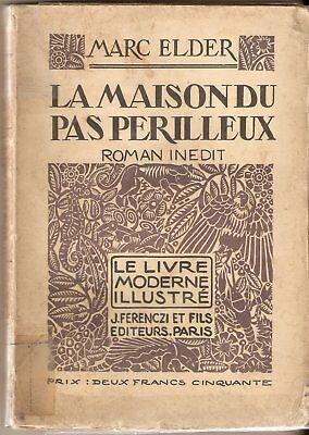 Roman : LA MAISON DU PAS PERILLEUX de Marc ELDER (1924) avec illustrations