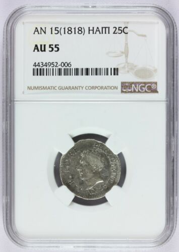 1818 (AN 15) Haiti 25 Centimes Silver Coin - NGC AU 55 Graded - KM# 16