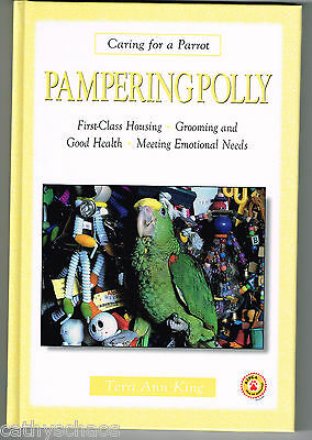 Pampering Polly Caring For a Parrot ASPCA Seal First Class Housing Bird Health