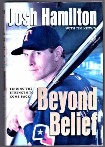Beyond Belief:Finding Strength to come back Josh Hamilton 1stEd/1st Print Signed
