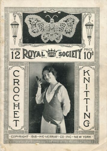 1918 Royal Society, NY Crochet & Knitting Pattern Book, Hats, Clothes, Products
