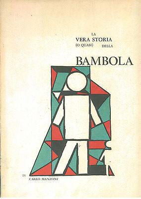 MANZONI CARLO LA VERA STORIA (O QUASI ) DELLA BAMBOLA INDUSTRIE CATTANEO 1972