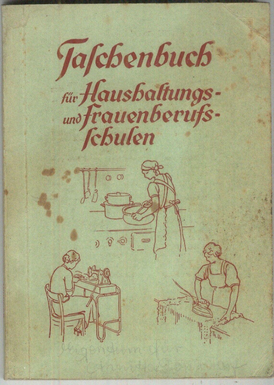 Taschenbuch für Haushaltungs und Frauenberufsschulen  um 1930