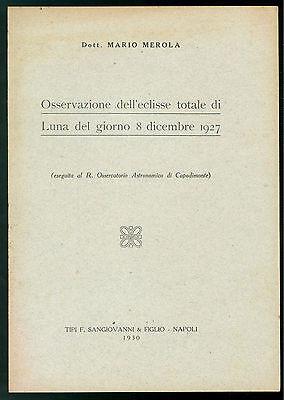 MEROLA MARIO OSSERVAZIONE ECLISSI TOTALE DI LUNA 8 DICEMBRE 1927 1930 ASTRONOMIA
