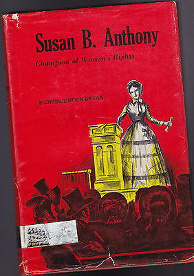 Susan B Anthony Champion of Women's Rights by Florence Horn Bryan HC DJ