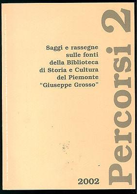 PERCORSI 2 RASSEGNE FONTI BIBLIOTECA GROSSO 2002 ANNO II BIBLIOGRAFIA