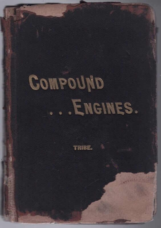 1899 COMPOUND ENGINES BY JAMES TRIBE 1ST ED ILLUSTRATED ENGINEERING BOOK