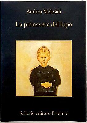 Andrea Molesini, La primavera del lupo, Ed. Sellerio, 2013