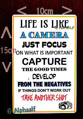 LIFE IS LIKE A CAMERA Sign or Large Fridge Magnet Ali Metal, Christmas BDay gift](Bday Signs)