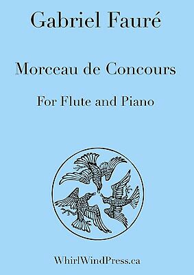 Morceau De Concours for Flute (Or Oboe) and Piano By Gabriel Fauré Gabriels Oboe Flute