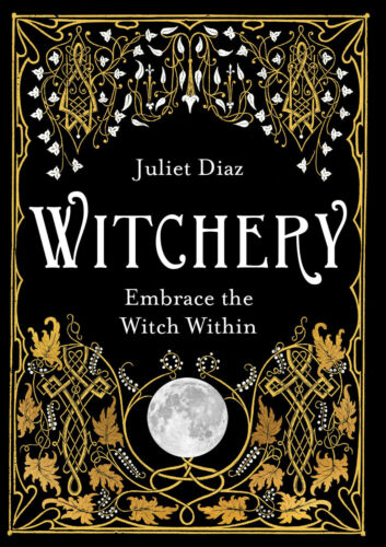 Witchery: Embrace the Witch Within by Juliet Diaz (2019, Digitaldown)