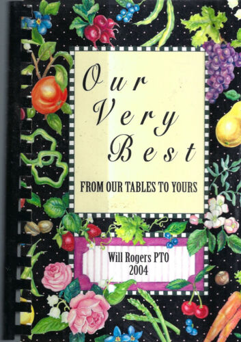 EDMOND OKLAHOMA 2004 Will Rogers School PTO Our Very Best Cook Book Favorites OK