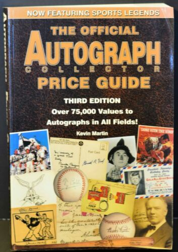The Official AUTOGRAPH Collector Price Guide Third Edition Kevin Martin