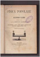 Fisica Popolare A Clerc Gravità Calore Acustica Magnetismo Ottica Sonzogno 1885 -  - ebay.it
