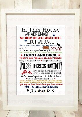 """""""IN THIS HOUSE WE DO"""" FRIENDS TV SHOW quote A4 PRINT ONLY CHRISTMAS GIFT PRESENT"""
