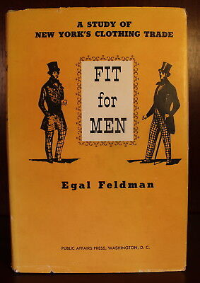 Egal Feldman Fit For Men Study of New York Clothing Trade 1960 Fashion Business