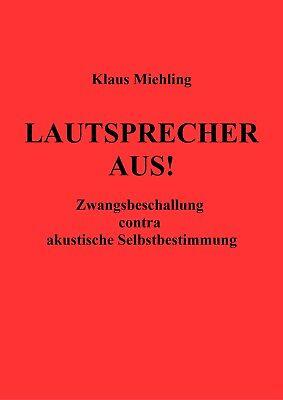 Klaus Miehling: Lautsprecher aus!