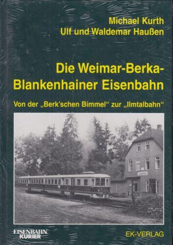 Die Weimar-Berka-Blankenhainer Eisenbahn | EK-Verlag | NEU