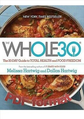 The Whole30 : The 30-Day Guide to Total Health and Food Freedom by Dallas