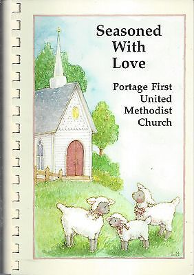 PORTAGE IN 1996 FIRST METHODIST CHURCH COOK BOOK SEASONED WITH LOVE *INDIANA