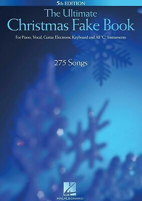 The Ultimate Christmas Fake Book: for Piano, Vocal, Guitar, Electronic Keyboard -