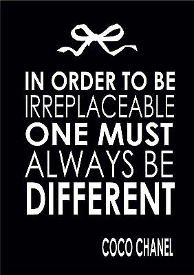 In Order To Be Irreplaceable, One Must - Quote Coco Chanel - Quote  A4 Poster