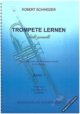 Robert Schweizer - Trompete lernen leicht gemacht Band 1 - Schule